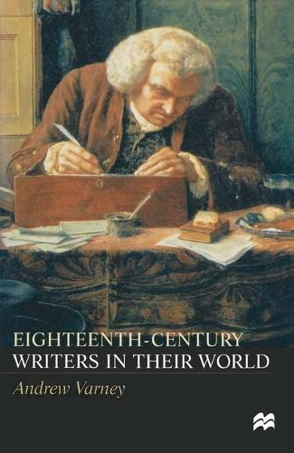 Eighteenth-Century Writers in their World: A Mighty Maze (Hardback)
