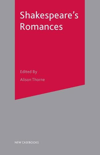Shakespeare's Romances - New Casebooks (Paperback)