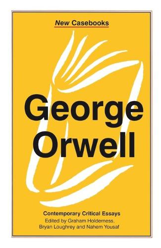 George Orwell: A Biography - New Casebooks (Hardback)