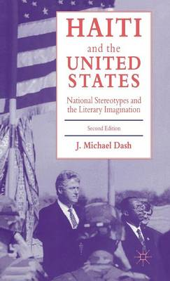 Haiti and the United States: National Stereotypes and the Literary Imagination (Hardback)