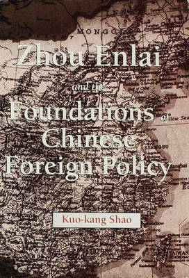 Zhou Enlai and the Foundations of Chinese Foreign Policy (Hardback)