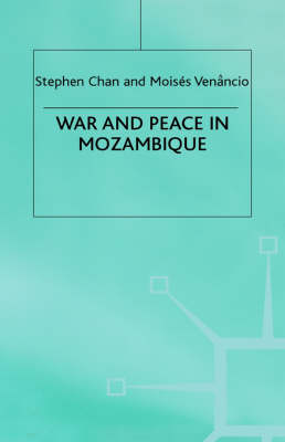 War and Peace in Mozambique (Hardback)