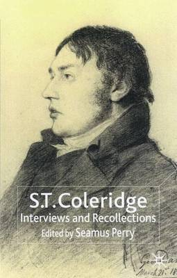 S.T. Coleridge: Interviews and Recollections - Interviews and Recollections (Hardback)