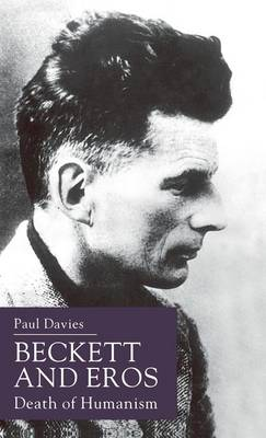 Beckett and Eros: Death of Humanism (Hardback)