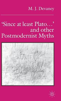 `Since at least Plato ...' and Other Postmodernist Myths (Hardback)