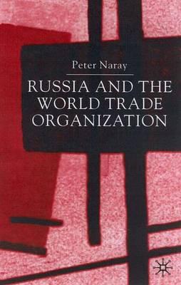 Russia and the World Trade Organization (Hardback)