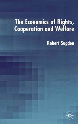 The Economics of Rights, Co-operation and Welfare (Hardback)