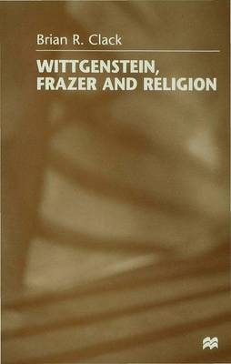 Wittgenstein, Frazer and Religion (Hardback)