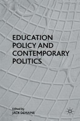 Education Policy and Contemporary Politics (Paperback)