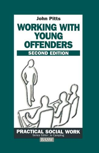 Working with Young Offenders - British Association of Social Workers (BASW) Practical Social Work (Paperback)