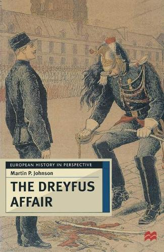 The Dreyfus Affair: Honour and Politics in the Belle Epoque - European History in Perspective (Paperback)