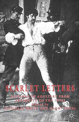 Scarlet Letters: Fictions of Adultery from Antiquity to the 1990s (Paperback)