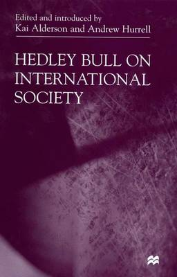 Hedley Bull on International Society (Hardback)