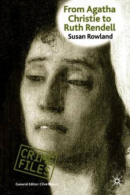 From Agatha Christie to Ruth Rendell: British Women Writers in Detective and Crime Fiction - Crime Files (Paperback)