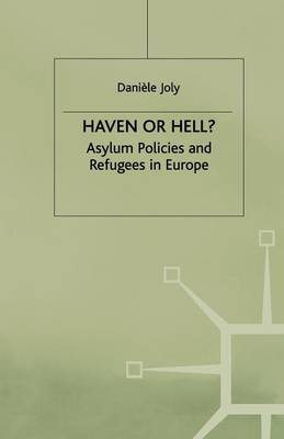 Haven or Hell?: Asylum Policies and Refugees in Europe - Migration Minorities and Citizenship (Paperback)
