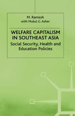 Welfare Capitalism in Southeast Asia: Social Security, Health and Education Policies - International Political Economy Series (Hardback)