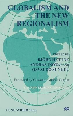 Globalism and the New Regionalism: v. 1 - Macmillan International Political Economy S. (Hardback)