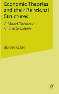 Economic Theories and their Relational Structures: A Model-Theoretic Characterization (Hardback)