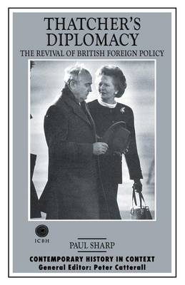 Thatcher's Diplomacy: The Revival of British Foreign Policy - Contemporary History in Context (Paperback)