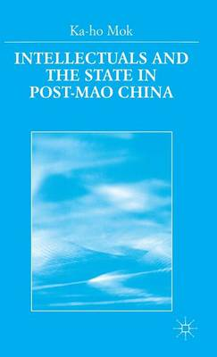 Intellectuals and the State in Post-Mao China (Hardback)