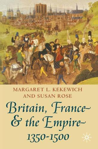 Britain, France and the Empire, 1350-1500: Darkest before Dawn (Paperback)