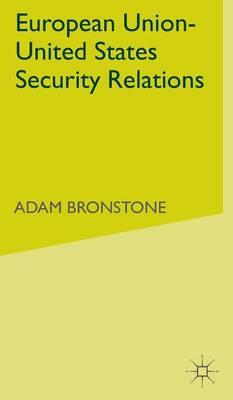 European Union-United States Security Relations (Hardback)