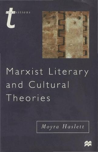 Marxist Literary and Cultural Theories - Transitions (Hardback)