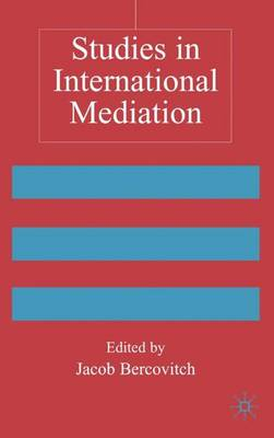 Studies in International Mediation - Advances in Foreign Policy Analysis (Hardback)