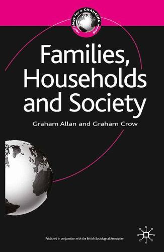 Families, Households and Society - Sociology for a Changing World (Paperback)