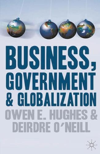 Business, Government and Globalization (Hardback)