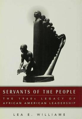 Servants of the People: 1960s Legacy of African-American Leadership (Hardback)