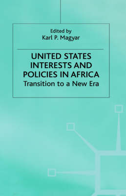 United States Interests and Politics in Africa: Transition to a New Era (Hardback)