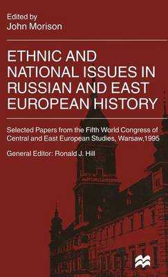 Ethnic and National Issues in Russian and East European History - International Council for Central and East European Studies (Hardback)