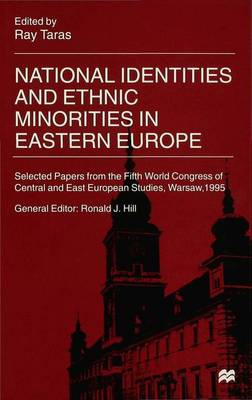 National Identities and Ethnic Minorities in Eastern Europe: Selected Papers from the Fifth World Congress of Central and East European Studies, Warsaw, 1995 - International Council for Central and East European Studies (Hardback)