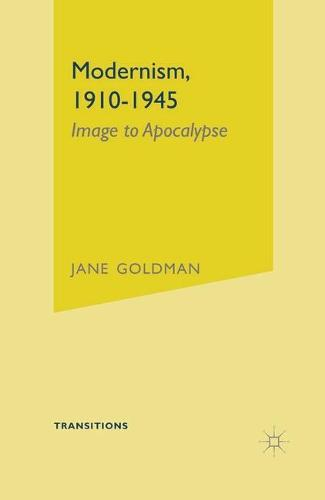 Modernism, 1910-1945: Image to Apocalypse - Transitions (Hardback)