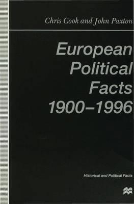 European Political Facts, 1900-96 1998 - International Political Economy Series (Paperback)