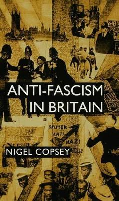 Anti-Fascism in Britain (Hardback)