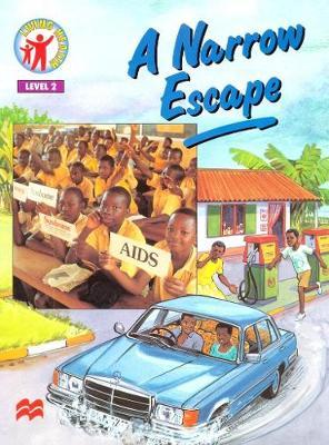 A Narrow Escape - Living health (level 2) (Paperback)