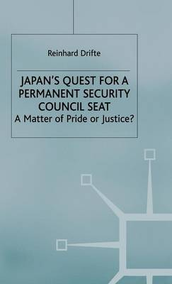 Japan's Quest for a Permanent Security-Council Seat: A Matter of Pride or Justice? - St Antony's Series (Hardback)