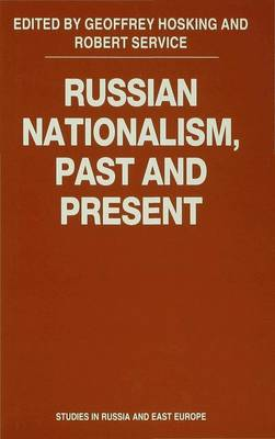 Russian Nationalism, Past and Present - Studies in Russia and East Europe (Hardback)