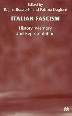 Italian Fascism: History, Memory and Representation (Hardback)