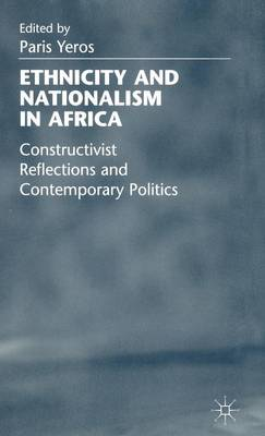 Ethnicity and Nationalism in Africa: Constructivist Reflections and Contemporary Politics (Hardback)