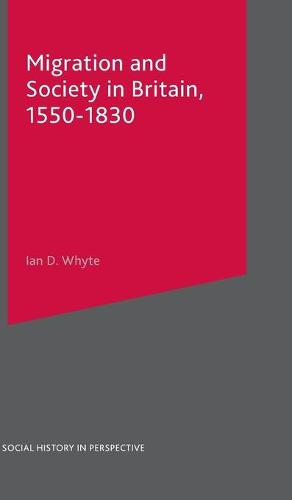 Migration and Society in Britain, 1550-1830 - Social History in Perspective (Hardback)