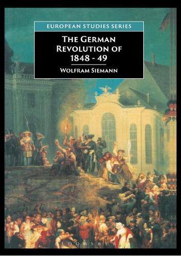 The German Revolution of 1848-49 - European Studies (Hardback)