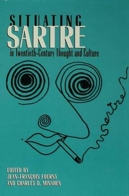 Situating Sartre in Twentieth-century Thought and Culture (Hardback)