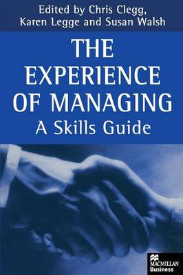 The Experience of Managing: A Skills Guide - Macmillan business (Paperback)