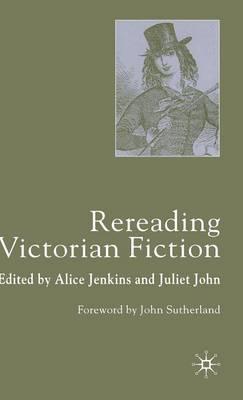 Rereading Victorian Fiction (Hardback)