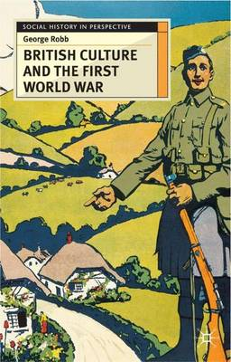 British Culture and the First World War - Social History in Perspective (Paperback)