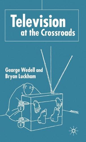 Television at the Crossroads (Hardback)