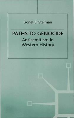 Paths to Genocide: Antisemitism in Western History (Hardback)